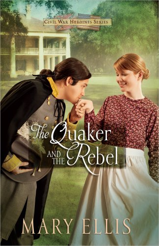 9780736950503: The Quaker and the Rebel (Civil War Heroines Series)
