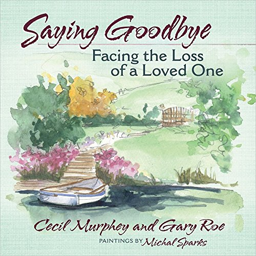9780736950596: Saying Goodbye: Facing the Loss of a Loved One