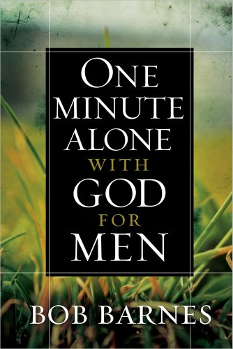 One Minute Alone with God for Men (0736950818) by Barnes, Bob