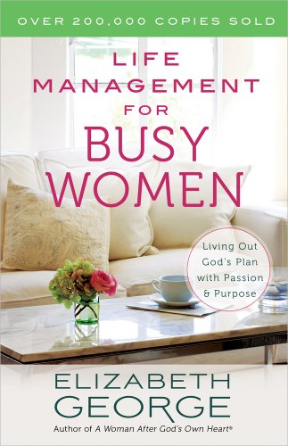 9780736951265: Life Management for Busy Women: Living Out God's Plan with Passion and Purpose