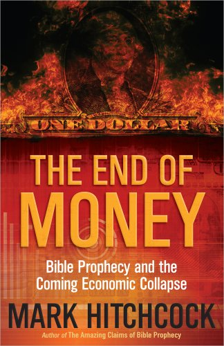 9780736951364: The End of Money: Bible Prophecy and the Coming Economic Collapse