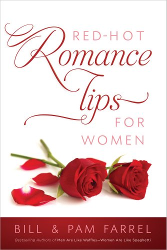 Red-Hot Romance Tips for Women (0736951490) by Farrel, Bill; Farrel, Pam