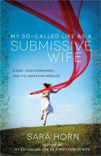 9780736952835: My So-Called Life as a Submissive Wife: A One-Year Experiment...and Its Liberating Results