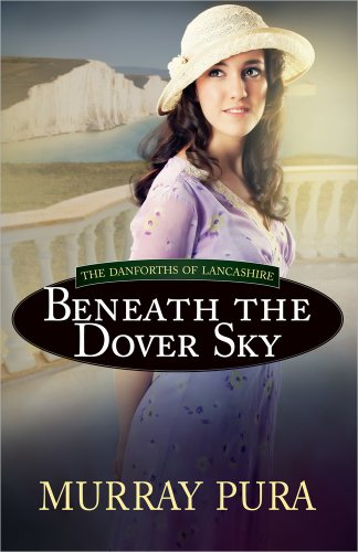 9780736952880: Beneath the Dover Sky (The Danforths of Lancashire)