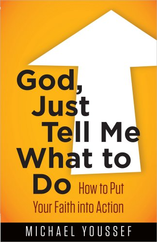 9780736952972: God, Just Tell Me What to Do: How to Put Your Faith into Action (Bible)