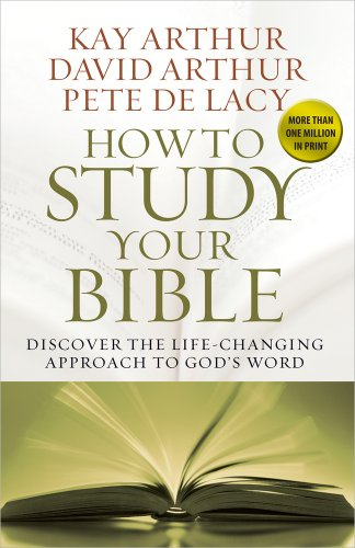 9780736953436: How to Study Your Bible: Discover the Life-Changing Approach to God's Word