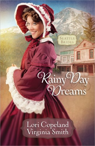 Rainy Day Dreams (Seattle Brides) (9780736953498) by Lori Copeland; Virginia Smith