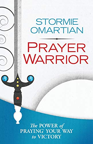 Prayer Warrior: The Power of Praying® Your Way to Victory (9780736953665) by Stormie Omartian