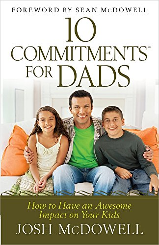10 Commitments for Dads: How to Have: McDowell, Josh