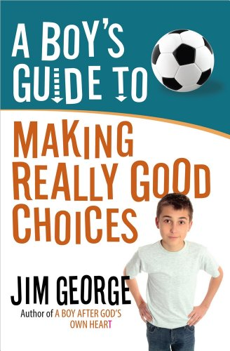 9780736955188: A Boy's Guide to Making Really Good Choices