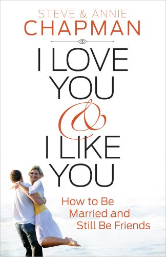 9780736955270: I Love You and I Like You: How to Be Married and Still Be Friends