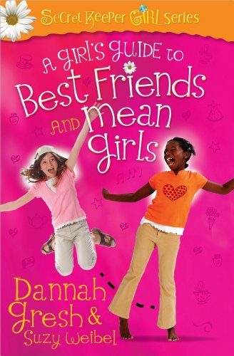 9780736955317: A Girl's Guide to Best Friends and Mean Girls (Secret Keeper Girl Series)