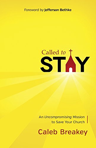 9780736955423: Called to Stay: An Uncompromising Mission to Save Your Church