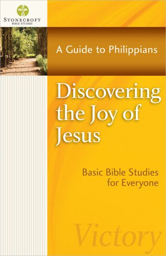 9780736955676: Discovering the Joy of Jesus: A Guide to Philippians (Stonecroft Bible Studies)