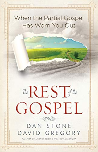 9780736956383: The Rest of the Gospel: When the Partial Gospel Has Worn You Out