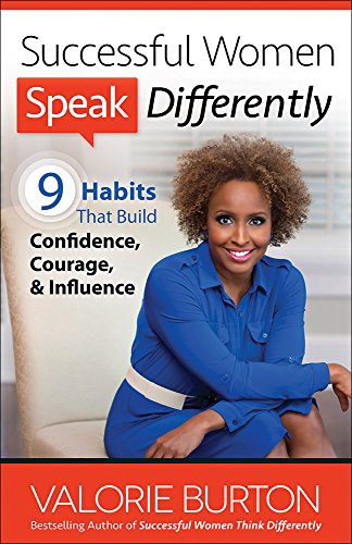 9780736956802: Successful Women Speak Differently: 9 Habits That Build Confidence, Courage, and Influence