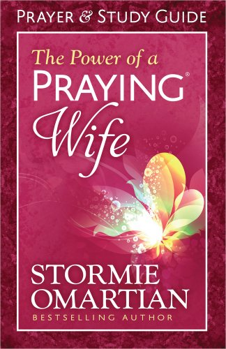 The Power of a Praying® Wife Prayer: Omartian, Stormie