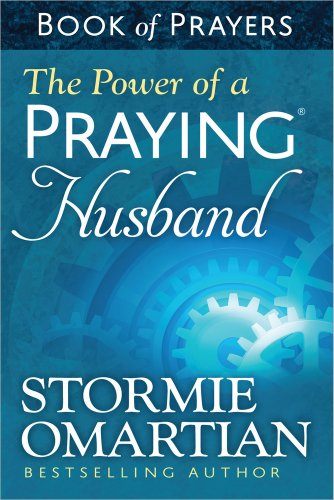 9780736957632: The Power of a Praying® Husband Book of Prayers