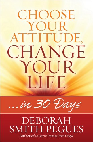 9780736958271: Choose Your Attitude, Change Your Life: ...in 30 Days