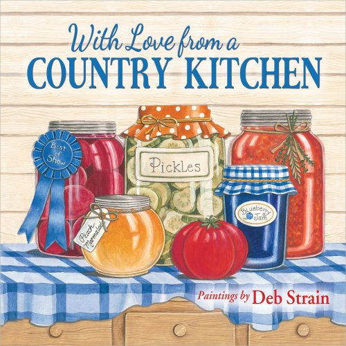 9780736958776: With Love from a Country Kitchen: Homegrown Memories and Recipes