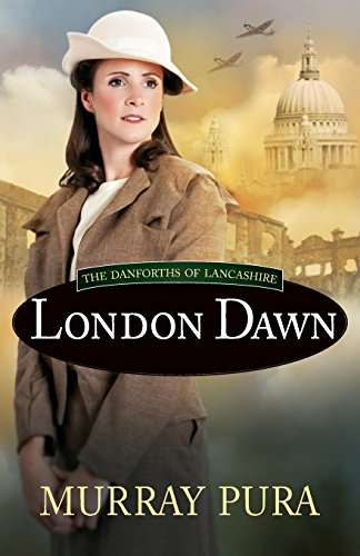 London Dawn (The Danforths of Lancashire) (0736958878) by Murray Pura