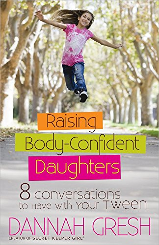 9780736960052: Raising Body-Confident Daughters: 8 Conversations to Have with Your Tween (8 Great Dates)
