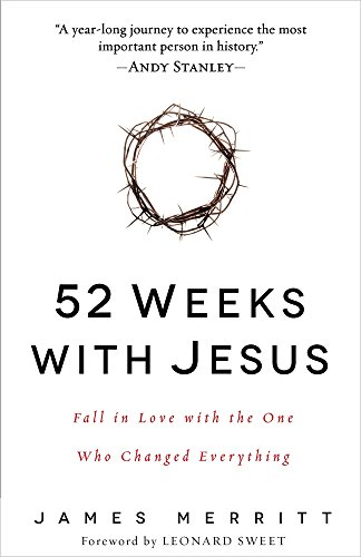 9780736961011: 52 Weeks with Jesus: Fall in Love with the One Who Changed Everything
