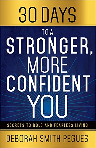 9780736961219: 30 Days to a Stronger, More Confident You: Secrets to Bold and Fearless Living