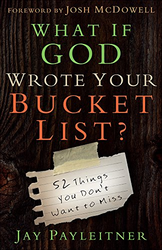 9780736962704: What If God Wrote Your Bucket List?: 52 Things You Don't Want to Miss