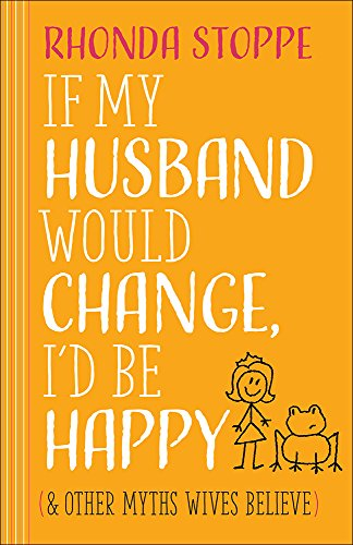 If My Husband Would Change, I'd Be: Stoppe, Rhonda