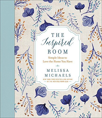 9780736963091: The Inspired Room: Simple Ideas to Love the Home You Have