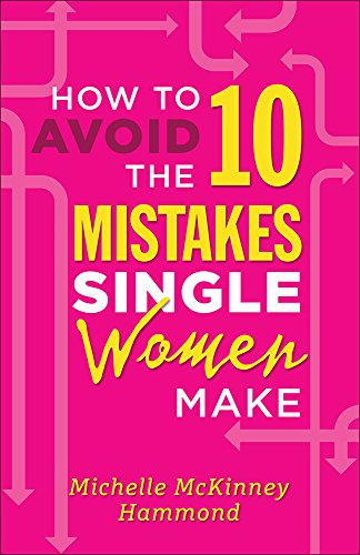 9780736963350: How to Avoid the 10 Mistakes Single Women Make