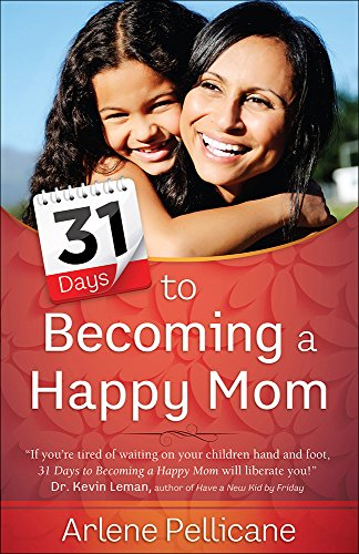 9780736963503: 31 Days to Becoming a Happy Mom