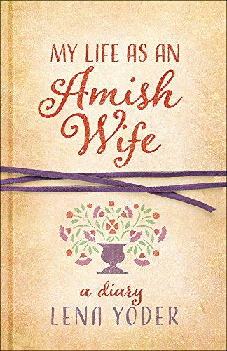 My Life As an Amish Wife : Lena Yoder