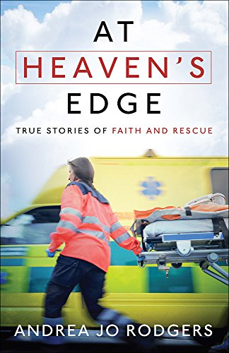 9780736964593: At Heaven's Edge: True Stories of Faith and Rescue