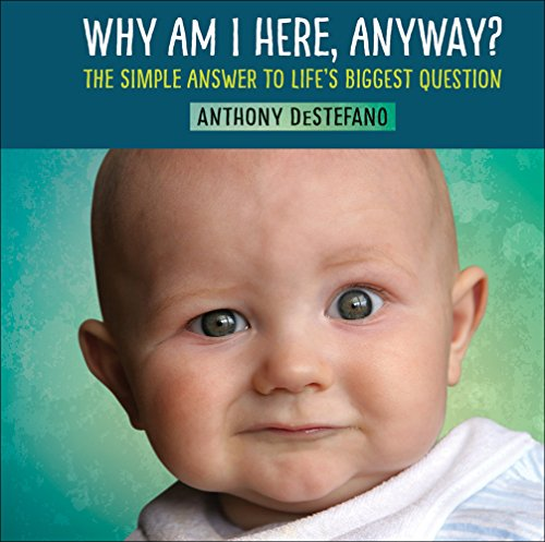9780736964692: Why Am I Here, Anyway?: The Simple Answer to Life's Biggest Question