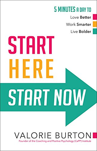9780736964999: Start Here, Start Now: 5 Minutes a Day to *Love Better *Work Smarter *Live Bolder