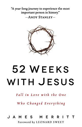 9780736965026: 52 Weeks with Jesus: Fall in Love with the One Who Changed Everything