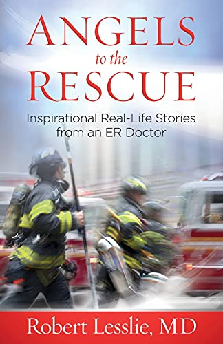 9780736966955: Angels to the Rescue: Inspirational Real-Life Stories from an ER Doctor