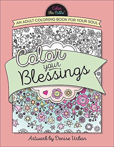 9780736968089: Color Your Blessings: An Adult Coloring Book for Your Soul (Color the Bible)