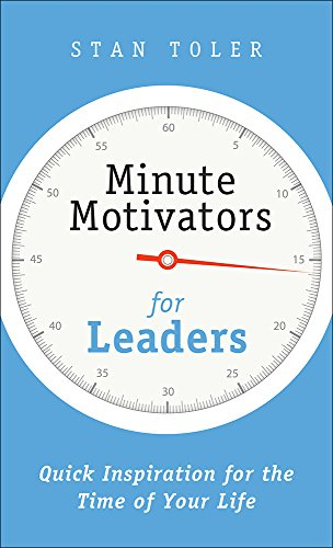 9780736968218: Minute Motivators for Leaders: Quick Inspiration for the Time of Your Life