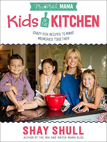 Mix-and-Match Mama Kids in the Kitchen: Crazy-Fun Recipes to Make Memories Together 9780736968966 Discover the Recipe for Family Fun in the Kitchen Kids in the kitchen? In your kitchen? Sounds like a recipe for disaster, right? It doe