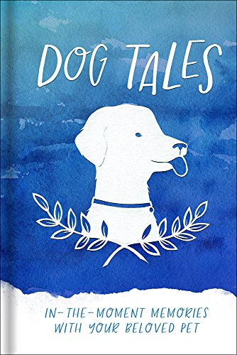 9780736971478: Dog Tales: In-the-Moment Memories with your Beloved Pet