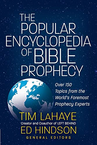 9780736973854: The Popular Encyclopedia of Bible Prophecy: Over 150 Topics from the World's Foremost Prophecy Experts (Tim LaHaye Prophecy Library™)