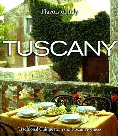 9780737000115: Tuscany (Flavors of Italy , Vol 1, No 4)