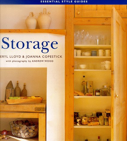Storage (The Essential Style Guides): Lloyd, Meryl; Copestick, Joanna; Perers, Kristen and Wood, ...