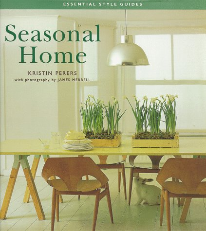 9780737000191: Seasonal Home (Essential Style Guides)