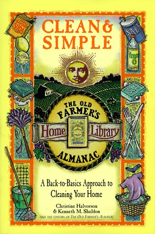 9780737000405: Clean & Simple: A Back-To-Basics Approach to Cleaning Your Home (The Old Farmer's Almanac Home Library , Vol 6, No 6)