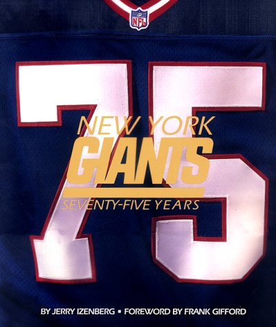 New York Giants: Seventy Five Years (9780737000665) by Izenberg, Jerry; Gifford, Frank