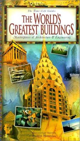 The World's Greatest Buildings: Masterpieces of Architecture & Engineering (Time-Life Guides) (9780737000825) by Ruth Greenstein; Bronwyn Hanna; John Haskell; Trevor Howells; Deborah Malor; John Phillips; Thomas A. Ranieri; Mark Stiles; Bronwyn Sweeney; Henry...